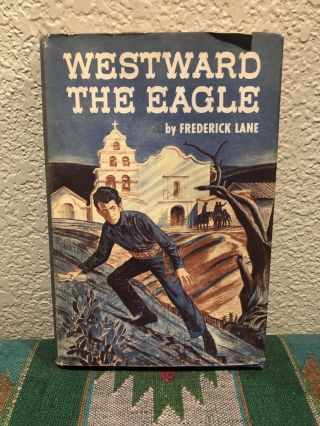 Westward The Eagle. Frederick Lane