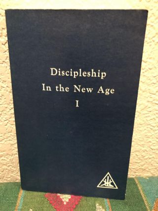Discipleship in the New Age volume 1 & 2. Alice A. Bailey