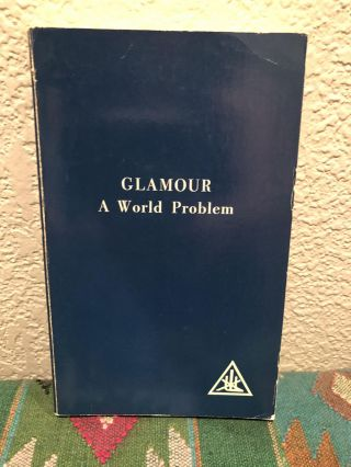 Glamour A World Problem. Alice A. Bailey