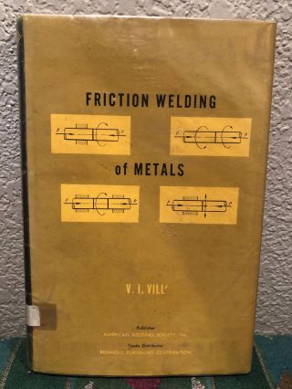 Friction Welding of Metals. V. I. Vill