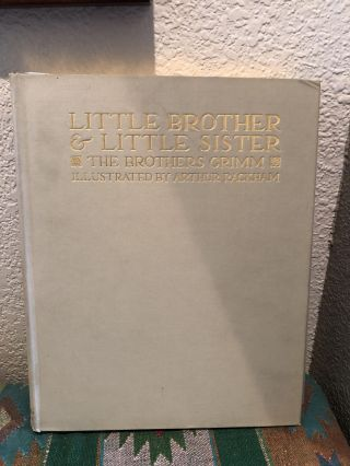 The Brothers Grimm's Little Brother & Sister and Other Tales, Signed Arthur Rackham, Limited...