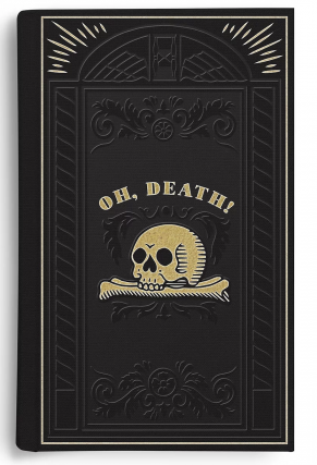 OH, DEATH! Anthology. Felicia Dorotea Hemans Edward Young, William Wordsworth, Robert Southey,...