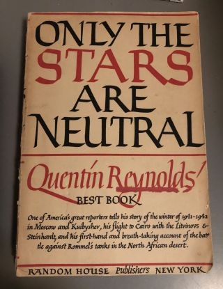 Only the Stars are Neutral. Quentin Reynolds