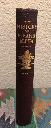 The History of Pi Kappa Alpha 1949 Revised Edition. Freeman Hansford Hart