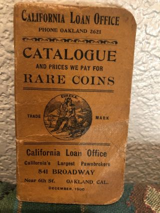 California Loan Office Phone Oakland 2621 Catalogue and Prices We Pay for Rare Coins. California...