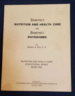 TOMORROW'S NUTRITION AND HEALTH CARE FOR TOMORROW'S PHYSICIANS. WILLIAM A. ELLIS, D. O