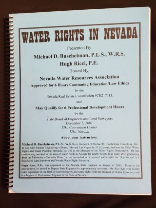 Water Rights in Nevada. Michael D. Buschelman, W R. S., P. L. S., Hugh Ricci, P. E