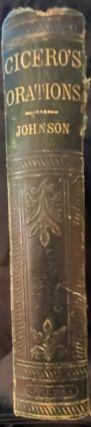 Select Orations of M. Tullius Cicero: With Notes. E. A. Johnson