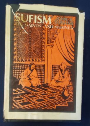 Sufism: Its Saints and Shrines. John A. Subhan, B. D., B. A