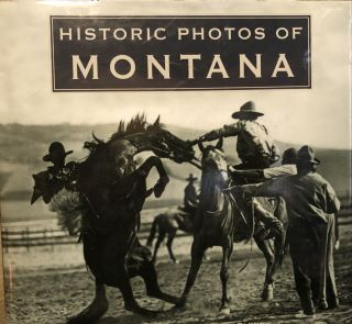 Historic Photos of Montana. Gary Glynn
