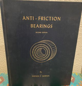 Anti-Friction Bearings. Hudson T. Morton
