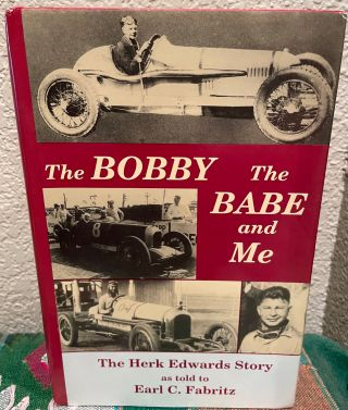 The Bobby The Babe and Me: The Herk Edwards Story as told to Earl C. Fabritz. Earl C. Fabritz