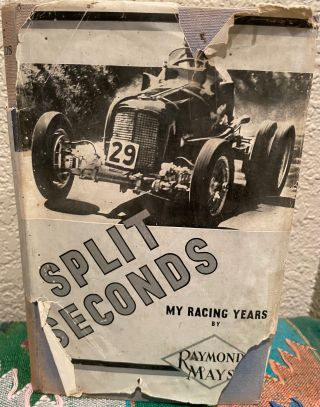 Split Seconds My Racing Years. Raymond Mays