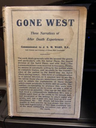 Gone West Three Naratives of after Death Experiences. J. S. M. Ward.