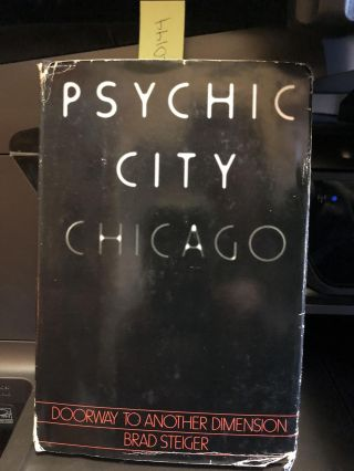 Psychic City, Chicago Doorway to another dimension. Brad Steiger.