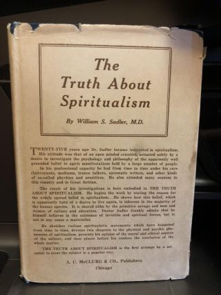 The Truth About Spiritualism. William S. Sadler.