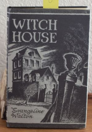 Witch House. Evangeline Walton