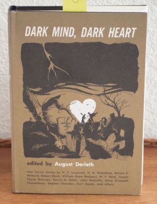 Dark Mind, Dark Heart. August Derleth