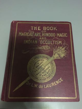 The Book of Magical Art, Hindoo Magic and Indian Occultism Rare 1908 6th Edition. L. W. De Laurence