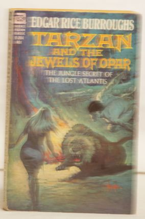 Tarzan and the Jewels of Opar F-204 40¢ The Jungle Secret of the Lost Atlantis. Edgar Rice Burroughs.