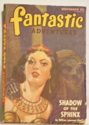 Fantastic Adventures- November 1946 - Volume 8 Number 5 25¢ Shadow of the Sphinx by William...