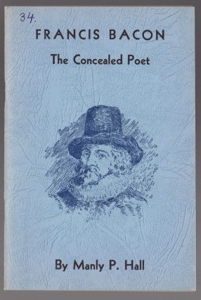 Francis Bacon the Concealed Poet. Manly Palmer Hall