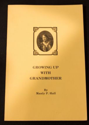 Growing Up With Grandmother. Manly P. Hall