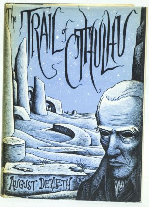 The Trail of Cthulhu. August William Derleth