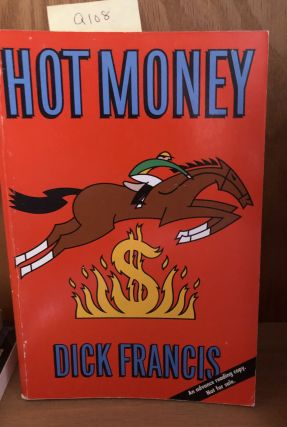 Hot Money. Dick Francis