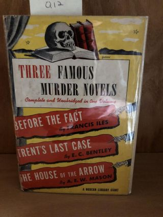 Three Famous Murder Novels: Before the Fact / Trent's Last Case / The House of the Arrow (Modern...