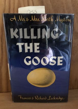 Killing the Goose a Mr and Mrs North Mystery. Frances And Richard Lockridge